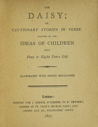 The Daisy; or, Cautionary Stories in Verse Adapted to the Ideas of Children from Four to Eight...