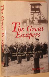 The Great Escapers - The Full Story of the Second World War's Most Remarkable Mass Escape