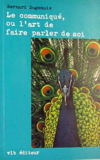 COMMUNIQUE OU L'ART DE FAIRE PARLER DE SOI