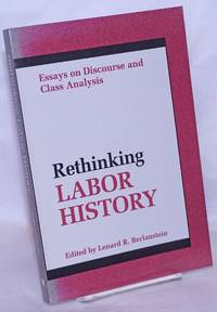 image of Rethinking labor history, essays on discourse and class analysis