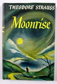 Moonrise by Strauss, Theodore - 1946 - from Adventures Underground and Biblio.com