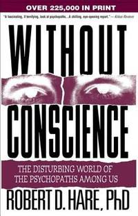 image of Without Conscience : The Disturbing World of the Psychopaths among Us