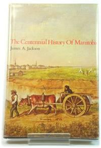 The Centennial History of Manitoba
