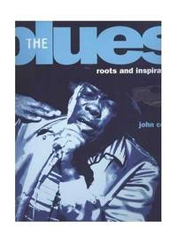 The Blues: Roots and Inspiration