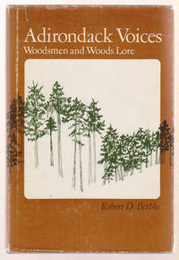 Adirondack Voices: Woodsmen and Woods Lore
