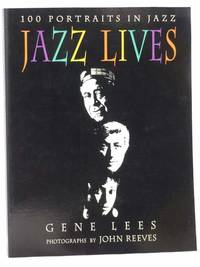 Jazz Lives: 100 Portraits in Jazz