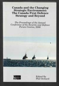 Canada and the Changing Strategic Environment:  The Canada First Defence  Strategy and Beyond