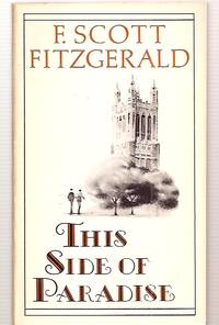 THIS SIDE OF PARADISE by  F. Scott [cover painting by Paul Bacon] Fitzgerald - Paperback - First Thus - 1920 - from biblioboy (SKU: 30638)