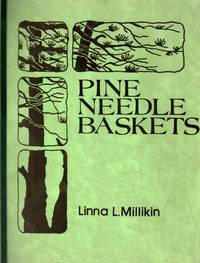 Pine Needle Basket: a Complete Book of Instructions for Making Pine Needle Baskets