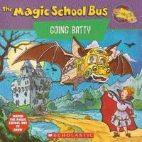 The Magic School Bus GOING BATTY,  A BOOK ABOUT BATS