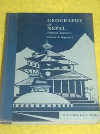 Geography of Nepal, (Physical, Economic, Cultural & Regional by N B & D P Thapa - Hardcover - 1969 - from Pullet's Books (SKU: 000888)