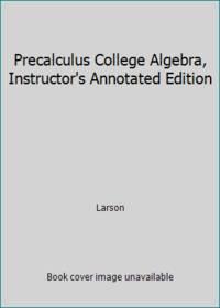 Precalculus College Algebra, Instructor's Annotated Edition