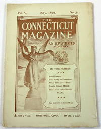 The Connecticut Magazine: An Illustrated Monthly.  Vol. V, No. 5 - May, 1899