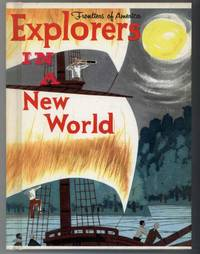 EXPLORERS IN A NEW WORLD
