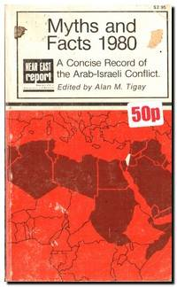Myths And Facts 1980  A Concise Record of the Arab-Israeli Conflict