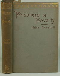 PRISONER'S OF POVERTY Women Wage-Workers, Their Trades and Their Lives