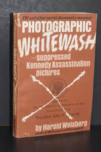 image of Photographic Whitewash; Suppressed Kennedy Assassination Pictures