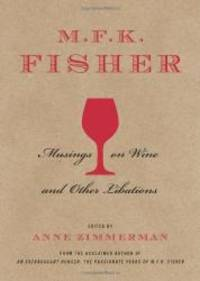 image of M.F.K. Fisher: Musings on Wine and Other Libations