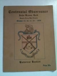 Centennial Observance  John Brown Raid  Harpers Ferry, West Virginia  October 15, 16, 17, 18-1959  Historical Booklet