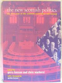 The New Scottish Politics: The First Year of the Scottish Parliament and Beyond