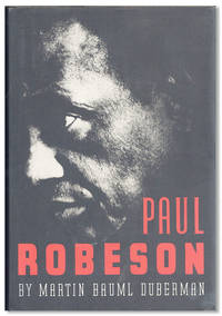 Paul Robeson by  Martin Bauml DUBERMAN - First Edition - 1988 - from Lorne Bair Rare Books and Biblio.com