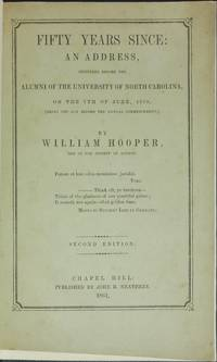 image of FIFTY YEARS SINCE: AN ADDRESS, Delivered before the Alumni of the University of North Carolina, on the 7th June, 1859, (Being the Day Before the Annual Commencement.)