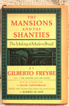 image of THE MANSIONS AND THE SHANTIES [SOBRADOS E MUCAMBOS] The Making of Modern Brazil.