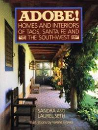 Adobe : Homes and Interiors in Taos, Santa Fe and the Southwest