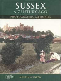 Sussex A Century Ago: Photographic Memories