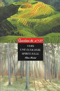 Question de revue trimestrielle no 127 : Vers une écologie spirituelle