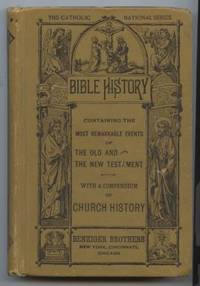 Bible History : Containing the most remarkable events of the Old  Testaments. To which is added a compendium of church history. For the Use  of the Catholic schools in the United States