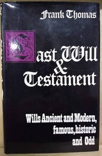 Last Will and Testament:  Wills, Ancient and Modern