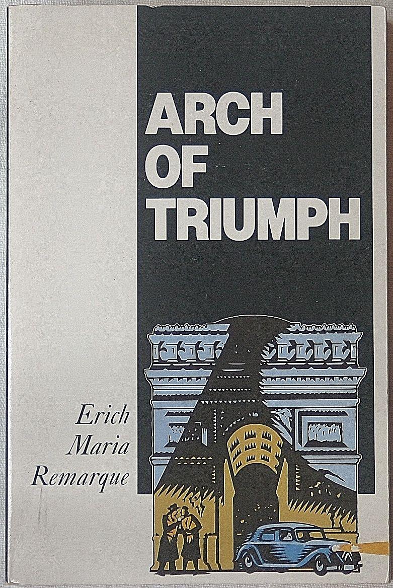 Erich Maria Remarque, Arc de Triomphe: a summary 71