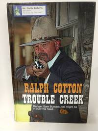 Trouble Creek by Ralph W. Cotton - Hardcover - 2006 - from Fleur Fine Books and Biblio.com