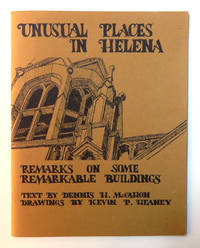 Unusual Places in Helena: Remarks on Some Remarkable Buildings