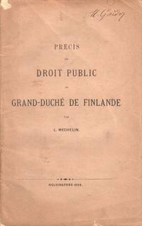 image of Précis du Droit Public Grand-Duché de Finlande Par L. Mechelin [Summary of the Public Law of Finland by L. Mechelin]