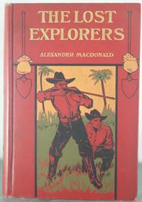 The Lost Explorers: A Story of the Trackless Desert