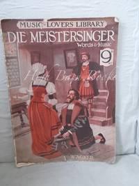 Die Meistersinger (The Mastersingers of Nuremberg) Words and Music
