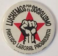 image of Luchemos por el socialismo / Partido Laboral Progresista [pinback button]