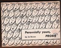 PERENNIALLY YOURS, PROBIE