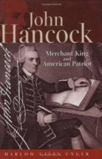 John Hancock: Merchant King & American Patriot