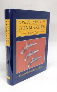 Great British Gunmakers 1540-1740