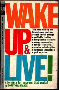 Wake Up and Live! A Formula for Success That Works!