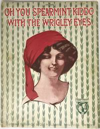 [SHEET MUSIC] Oh You Spearmint Kiddo with the Wrigley Eyes