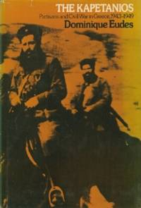 image of Kapetanios: Partisans and Civil War in Greece, 1943-1949, The