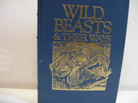 Wild Beasts & Their Ways: Reminiscences of Europe, Asia, Africa & America  (African Collection)