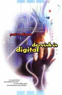 Dervish Is Digital : In a World of Lies  Who Will Find the Truth?