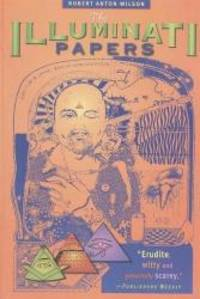 The Illuminati Papers by Robert Anton Wilson - Paperback - 1997-01-01 - from Books Express (SKU: 1579510027n)