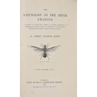 The Naturalist on the River Amazons, a Record of Adventures, Habits of Animals, Sketches of Brazilian and Indian Life.