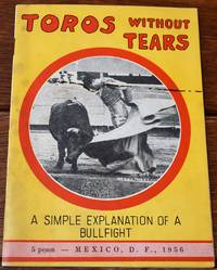 image of TOROS WITHOUT TEARS A Simple Explanation Of A Bullfight